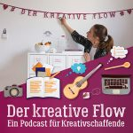 Der kreative Flow-Podcast