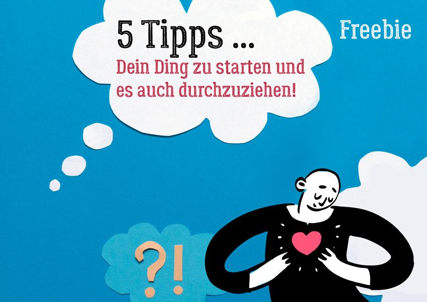 5 Tipps, Dein Ding zu starten und es auch durchzuziehen, Freebie von Roberta Bergmann