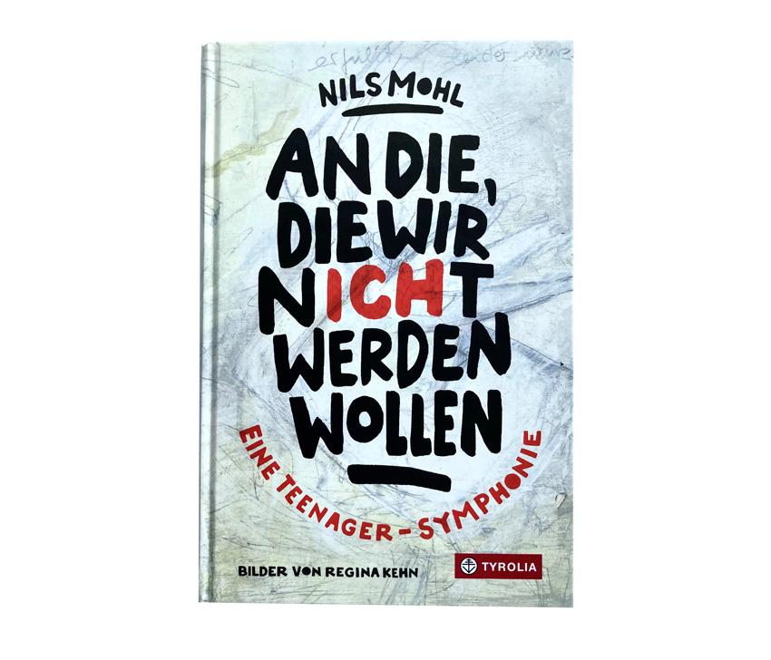 """Buchcover zu Nils Mohls Buch """"An die, die wir nicht werden wollen"""" mit Illustrationen von Regina Kehn"""